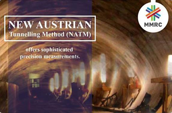 New Austrian Tunnelling Method (NATM) offers sophisticated precision measurements.