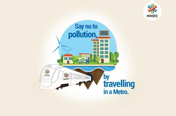 Say no to pollution by travelling in metro.