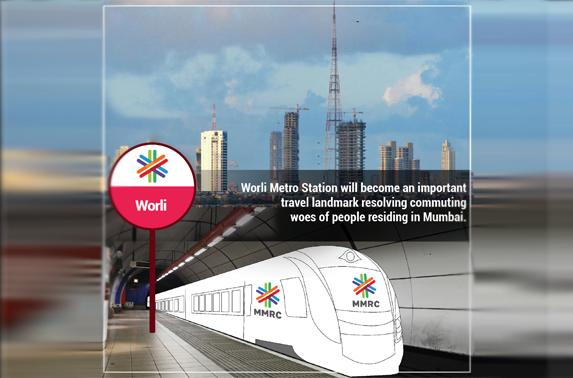 Worli Metro Station will become an important travel landmark resolving commuting woes of people residing in Mumbai