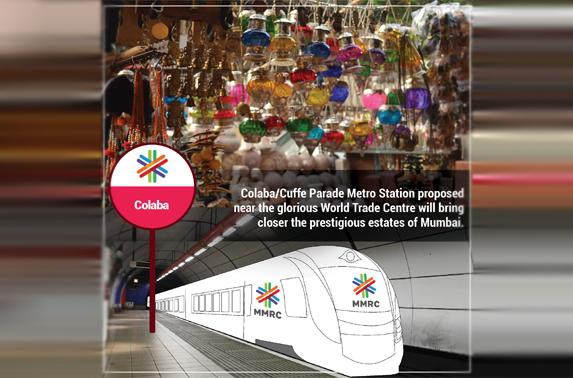 Colaba/Cuffe Parade Metro Station proposed near the glorious World Trade Centre will bring closer the prestigious estated of Mumbai