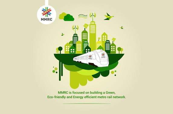 MMRC is foucsed on building a Green, Eco-friendly and Energy efficient metro rail network