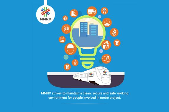 MMRC strives to maintain a clean, secure and safe working environment for people involved in metro project.