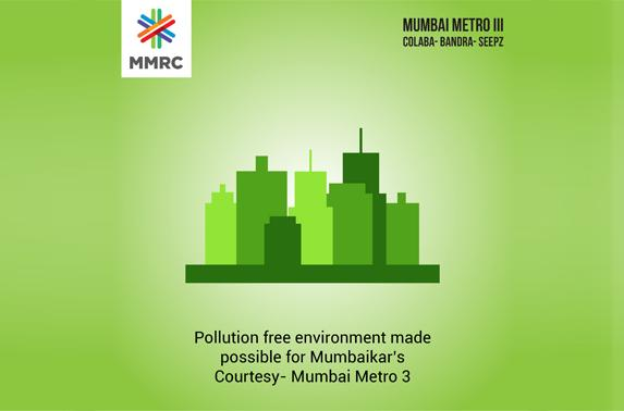 Pollution free environment made possible for Mumbaikar's Courtesy- Mumbai Metro 3
